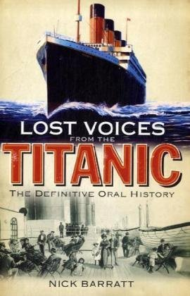 9781848091498: Lost Voices from the Titanic: The Definitive Oral History
