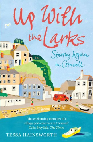 9781848091610: Up With the Larks: Starting Again in Cornwall