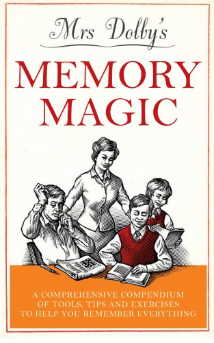 9781848091979: Mrs Dolby's Memory Magic: A Comprehensive Compendium of Tools, Tips & Exercises to Help You Remember Everything