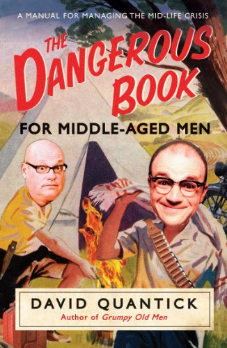 9781848092013: The Dangerous Book for Middle-Aged Men: A Manual for Managing the Mid-Life Crisis