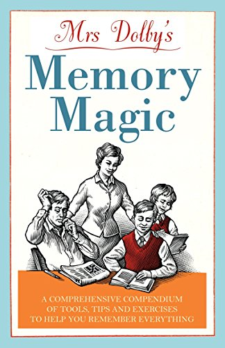 9781848092488: Mrs Dolby's Memory Magic: A Comprehensive Compendium of Tools, Tips & Exercises to Help You Remember Everything