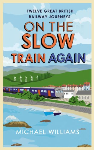 9781848092853: On the Slow Train Again: Twelve Great British Railway Journeys