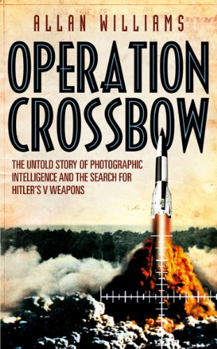 9781848093072: Operation Crossbow: The Untold Story of Photographic Intelligence and the Search for Hitler's V Weapons