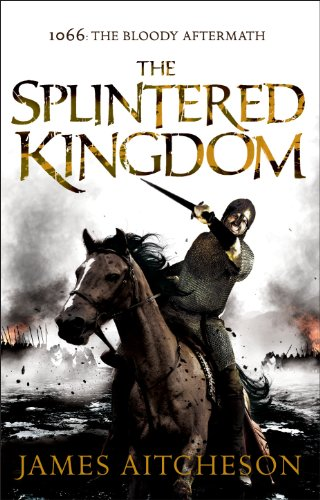 9781848093232: The Splintered Kingdom (The Conquest)