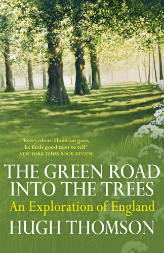 9781848093324: The Green Road Into the Trees: An Exploration of England