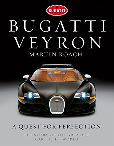 9781848093485: Bugatti Veyron: A Quest for Perfection - The Story of the Greatest Car in the World
