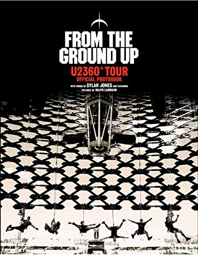9781848093683: From the Ground Up: U2 360° Tour Official Photobook