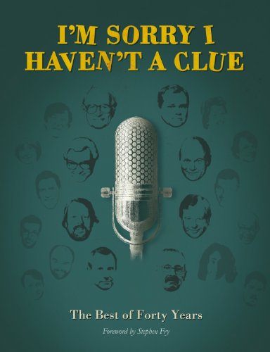 9781848093928: I'm Sorry I Haven't a Clue: The Best of Forty Years: Foreword by Stephen Fry