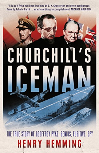 9781848094437: Churchill's Iceman: The True Story of Geoffrey Pyke: Genius, Fugitive, Spy