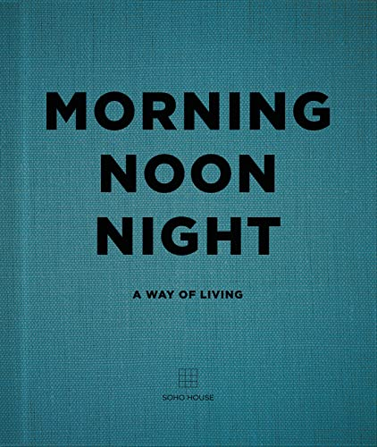 9781848094789: Morning Noon Night: A Way of Living