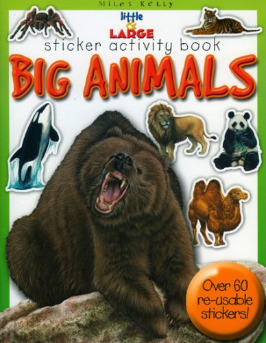 Little & Large Sticker Activity Series--Big Animals (Little & Large Sticker Activity Book):...