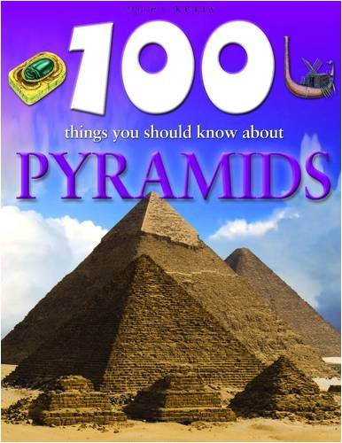 9781848100930: 100 Things You Should Know About Pyramids
