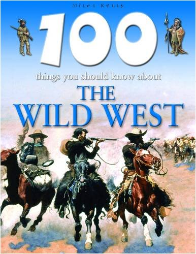 100 Things You Should Know About the Wild West: Gallagher, Belinda
