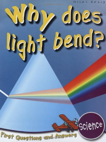 9781848102217: Science: Why Does Light Bend? (First Questions And Answers) (First Q&A)