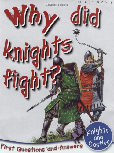 9781848102286: Knights and Castles: Why Did Knights Fight? (First Questions and Answers) (First Q&A)