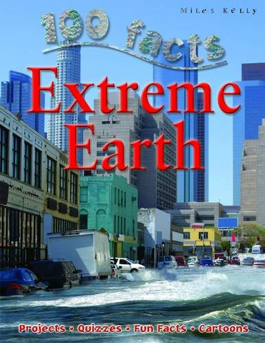 Extreme Earth (100 Facts): Claybourne, Anna