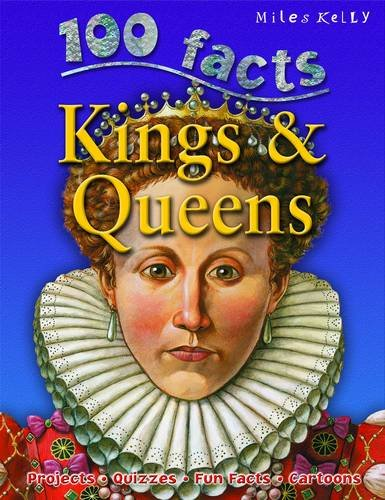 9781848103627: 100 Facts - Kings & Queens: Projects, Quizzes, Fun Facts, Cartoons