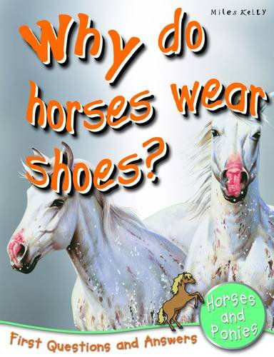 9781848104594: Horses And Ponies (Why Do Horses Wear Shoes? (First Questions And Answers) (First Q&A)