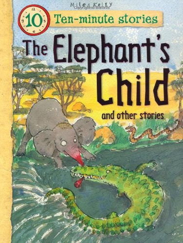 Elephants Child and Other Stories (10 Minute Children's Stories) (1848104995) by Gallagher, Belinda