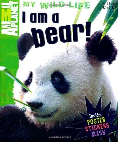 9781848106192: I am a bear (Animal Planet) (Animal Planet My Wild Life)