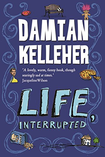Life, Interrupted: Kelleher, Damian