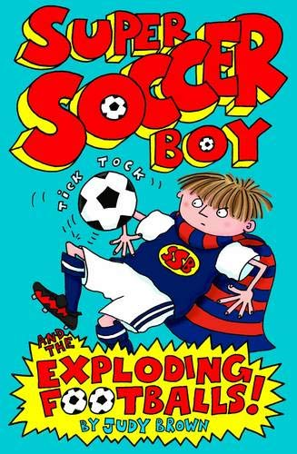 9781848120426: Super Soccer Boy and the Exploding Footballs