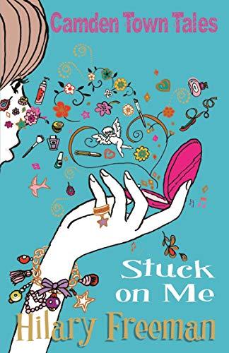 Camden Town Tales: Stuck on Me: Freeman, Hilary