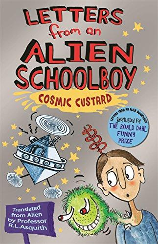 9781848121492: Letters from an Alien Schoolboy Book 2, . Cosmic Custard