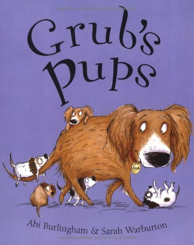 9781848121515: Grub's Pups. ABI Burlingham & Sarah Warburton (Ruby and Grub)