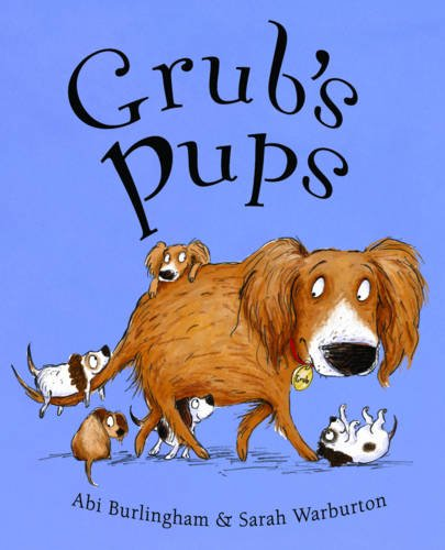9781848121522: Grub's Pups. ABI Burlingham & Sarah Warburton (Ruby and Grub)