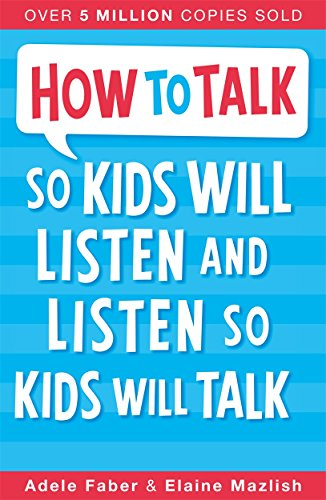 9781848123090: How to Talk to Kids So Kids Will Listen and Listen So Kids W