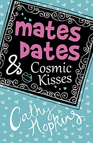 9781848123670: Mates, Dates and Cosmic Kisses (The Mates, Dates Series)