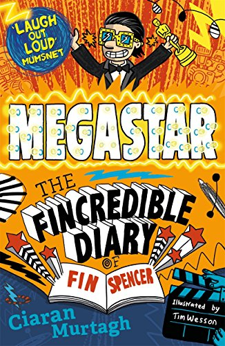 9781848124479: Megastar. The Fincredible Diary Of Fin Spencer (Fincredible Diary/Fin Spencr 2)