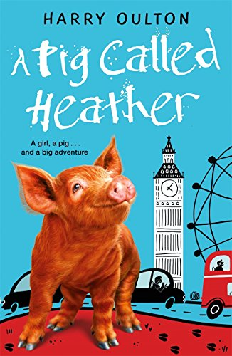 A Pig Called Heather: Oulton, Harry