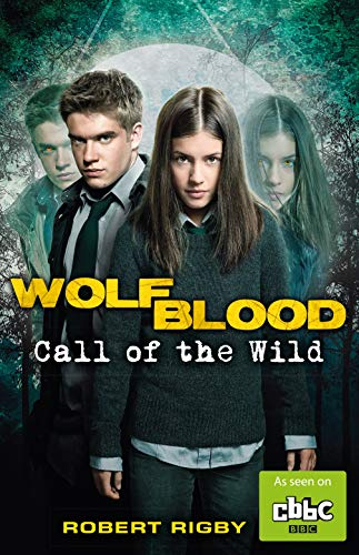 9781848125186: Wolfblood: Call of the Wild