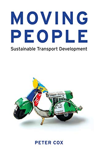 Moving People: Sustainable Transport Development: Cox, Peter