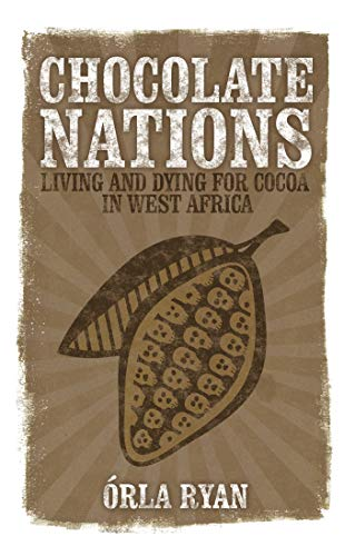9781848130050: Chocolate Nations: Living and Dying for Cocoa in West Africa (African Arguments)