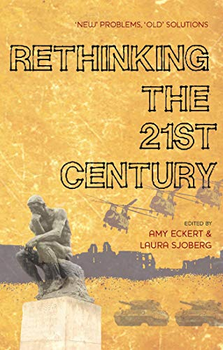 "Rethinking the 21st Century: ""New"" Problems, ""Old"" Solutions: Amy E. Eckert and ..."