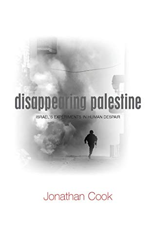 9781848130319: Disappearing Palestine: Israel's Experiments in Human Despair