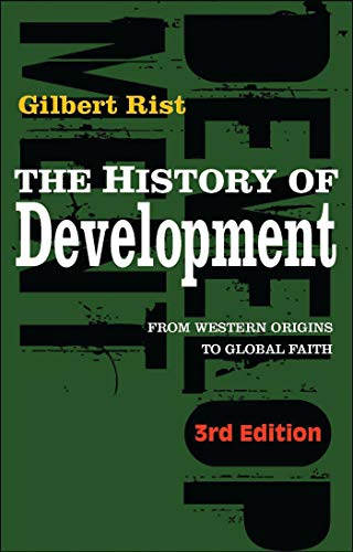 9781848131880: The History of Development: From Western Origins to Global Faith (Development Essentials)