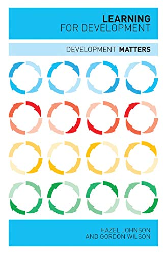 Learning for Development (Development Matters) (1848131984) by Hazel Johnson; Gordon Wilson