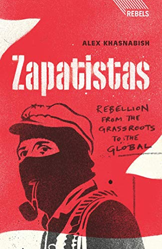 9781848132078: Zapatistas: Rebellion from the Grassroots to the Global (Rebels)