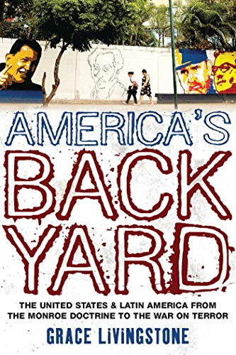 9781848132139: America's Backyard: The United States and Latin America from the Monroe Doctrine to the War on Terror