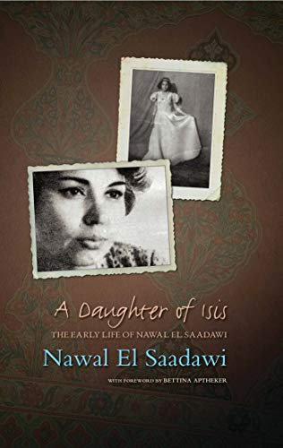 A Daughter of Isis: The Early Life of Nawal el Saadawi (Hardback): Nawal El Saadawi