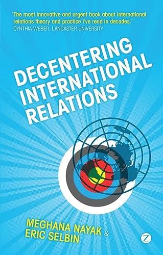 9781848132382: Decentering International Relations