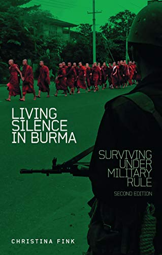 9781848132719: Living Silence in Burma: Surviving Under Military Rule