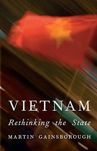 Vietnam: Rethinking the State: Gainsborough, Martin