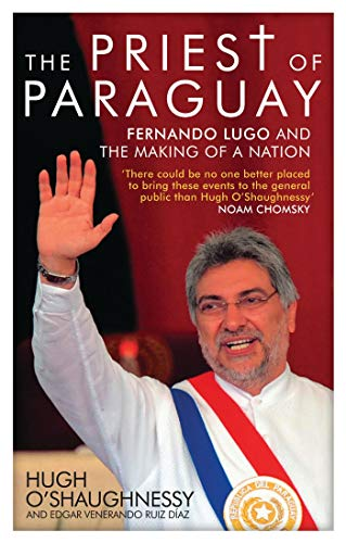 9781848133129: The Priest of Paraguay: Fernando Lugo and the Making of a Nation