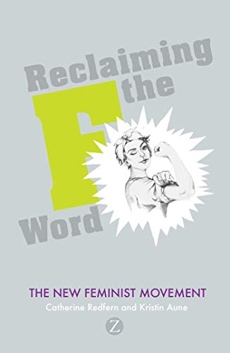 9781848133945: Reclaiming the F Word: The New Feminist Movement