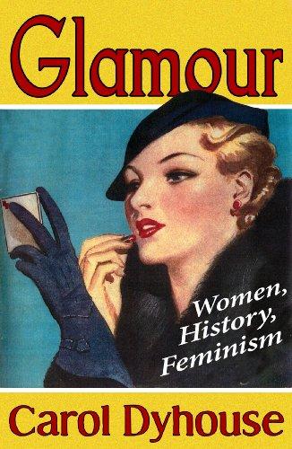 9781848134089: Glamour: History, Women, Feminism